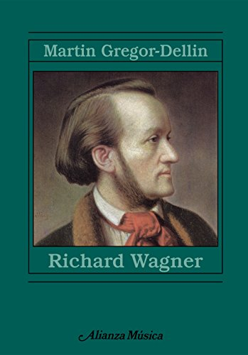 9788420678979: Richard Wagner: Su vida. Su obra. Su siglo (Alianza Música (Am))