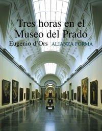 9788420679006: Tres horas en el Museo del Prado/ Three Hours in the Prado Museum (Spanish Edition)