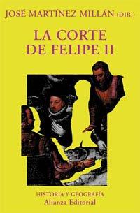9788420679228: La corte de Felipe II / The Court of Philip II (Historia Y Geografia / History and Geography) (Spanish Edition)