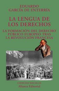 9788420679372: La lengua de los derechos: La formación del derecho público europeo tras la Revolución francesa (El Libro Universitario - Ensayo)