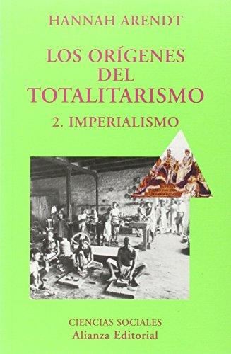 Los orígenes del totalitarismo. 2.Imperialismo: Arendt, Hannah