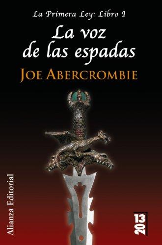 9788420679877: La voz de las espadas / The Blade Itself (La Primera Ley/The First Law) (Spanish Edition)