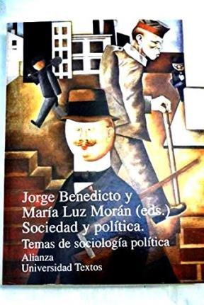 Sociedad y política: temas de sociología política,: Benedicto Millán, Jorge/Morán