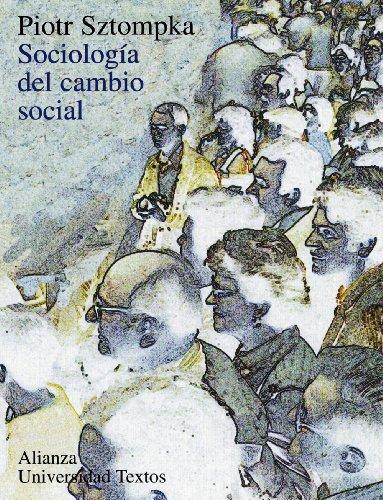 9788420681535: Sociologia del cambio social / The Sociology of Social Change (Alianza Universidad Textos / Alianza University Texts) (Spanish Edition)