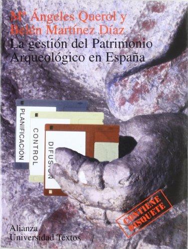 9788420681610: La gestión del patrimonio arqueológico en España (Alianza Universidad Textos (Aut))