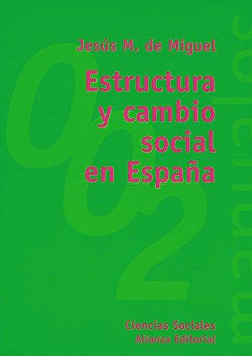 Estructura y cambio social en Espana / Structure and social change in Spain (El Libro ...