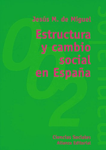 Estructura y cambio social en Espana / Structure and social change in Spain (El Libro ...