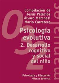 Psicologia evolutiva / Evolutionary Psychology: Desarrollo Cognitivo: Palacios, Jesus; Marchesi,