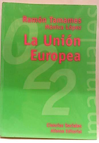 La Unión Europea: Tamames Gómez, Ramón / López, Mónica