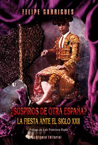 9788420682020: Suspiros de otra Espana?/ Sighs of another Spain?: La fiesta ante el siglo XXII/ The party at the XXII century (Spanish Edition)