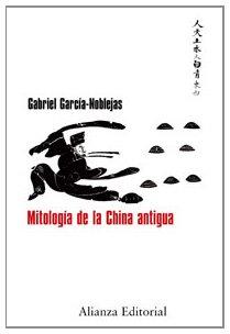 9788420682150: Mitología de la China antigua (Libros Singulares (Ls))
