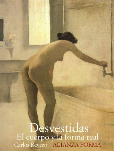 9788420682198: Desvestidas: El Cuerpo Y La Forma Real (Alianza Forma) (Spanish Edition)