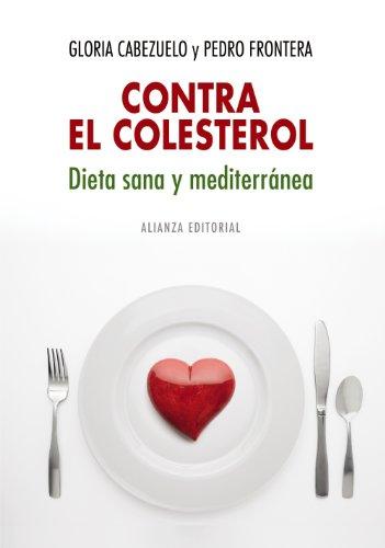 9788420682327: Contra el colesterol: dieta sana y mediterranea (Libros Singulares / Unique Books) (Spanish Edition)