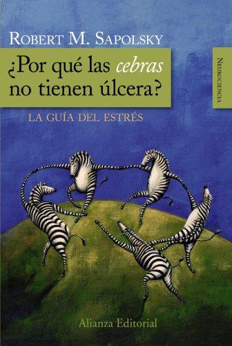 Por qué las cebras no tienen úlcera?: Robert Sapolsky