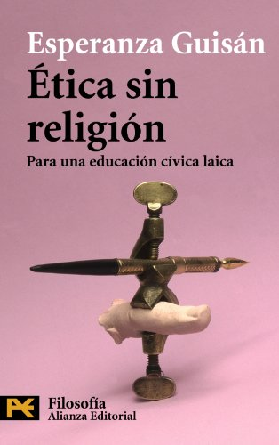9788420682556: Etica sin religion / Ethics without Religion: Para una educacion civica laica / For a Secular Civics (Spanish Edition)