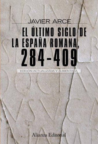 9788420682662: El último siglo de la España romana (284-409): Segunda edición revisada y aumentada (Alianza Ensayo)