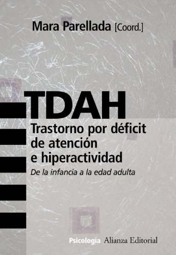 9788420682785: TDAH Trastorno por deficit de atencion e hiperactividad/ ADHD Attention-deficit Hyperactivity Disorder: De la infancia a la edad adulta/ from Infancy to Adulthood (Spanish Edition)