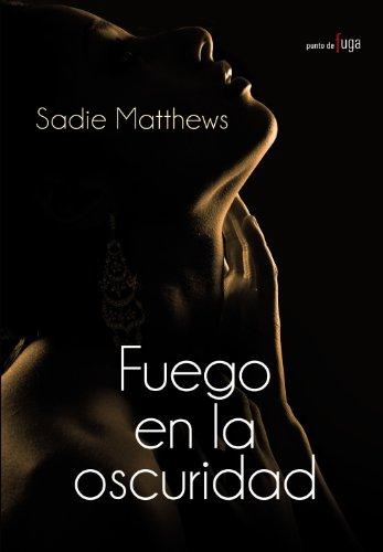 9788420682891: Fuego en la oscuridad / Fire in the dark (Spanish Edition)