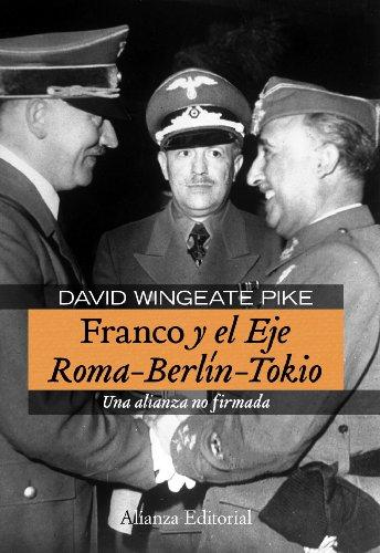 9788420683164: Franco y el Eje Roma-Berlín-Tokio: Una alianza no firmada (Alianza Ensayo)