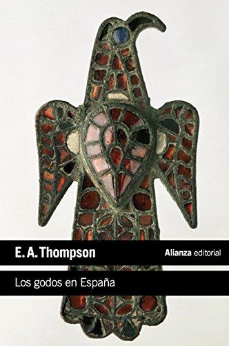 LOS GODOS EN ESPAÑA: Thompson, E. A.