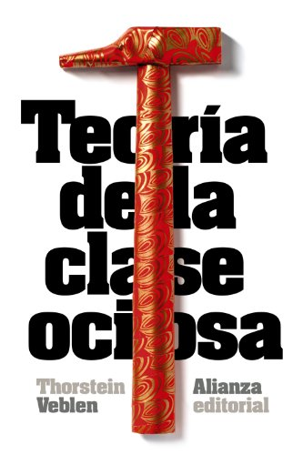 9788420683393: Teoría de la clase ociosa / The Theory of the Leisure Class (Spanish Edition)