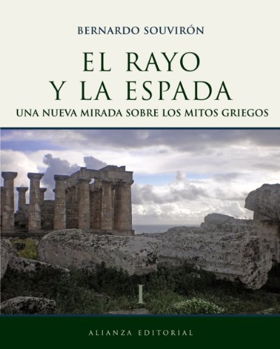 9788420683454: El rayo y la espada / The Thunder and the Sword: Una nueva mirada sobre los mitos griegos / A New Look About the Greek Myth (Libros Singulares) (Spanish Edition)