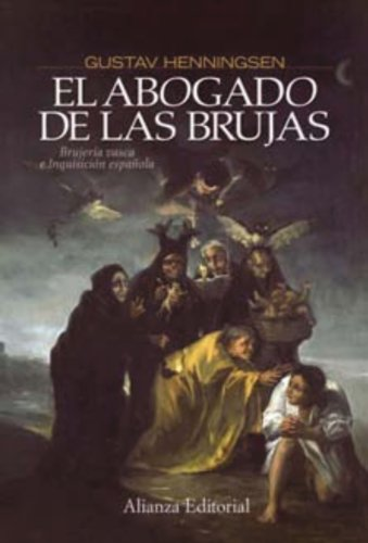 9788420683744: El abogado de las brujas / The Witches' Advocate: Brujeria Vasca e inquisicion espanola / Basque Witchcraft and the Spanish Inquisition (Spanish Edition)