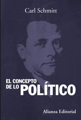 9788420683836: El concepto de lo político: Texto de 1932 con un prólogo y tres corolarios (Alianza Ensayo)