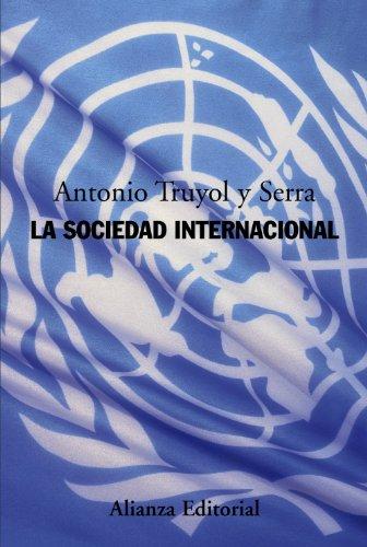 La sociedad internacional/ International society (Alianza Ensayo): Antonio Truyol Y