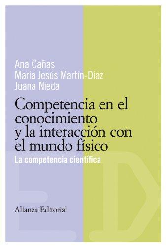 COMPETENCIAS EN EL CONOCIMIENTO Y LA INTERACCIÓN: CAÑAS CORTÁZAR, ANA;MARTÍN