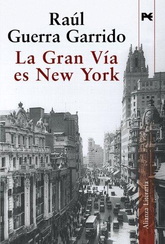 9788420684376: La Gran Via es New York / The Gran Via is New York (Alianza Literaria / Literary Alliance) (Spanish Edition)