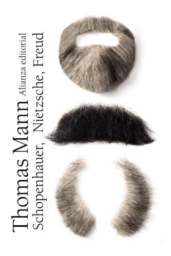 Schopenhauer, Nietzsche, Freud (Paperback): Thomas Mann