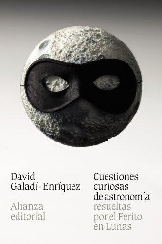 9788420684543: Cuestiones Curiosas De Astronomía Resueltas Por El Perito En Lunas (El Libro De Bolsillo - Ciencias)