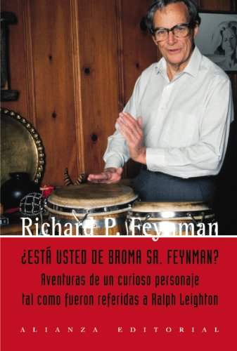 Esta usted de broma, Sr. Feynman? / Surely You're Joking, Mr. Feynman!: Aventuras de un curioso personaje tal como le fueron referidas a Ralph ... of a Curious Character (Spanish Edition) (8420684902) by Feynman, Richard Phillips