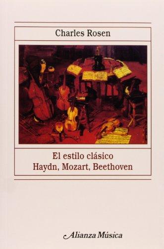 9788420685298: El estilo clasico / The Classical Style: Haydn, Mozart, Beethoven (Alianza Musica) (Spanish Edition)