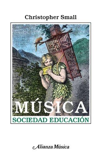 9788420685458: Música. Sociedad. Educación / Music. Society. Education: Un examen de la función de la música en las culturas occidentales, orientales y africanas, ... African cultures by studyin (Spanish Edition)