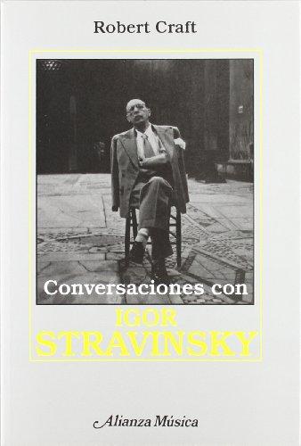 9788420685571: Conversaciones con Igor Stravinsky (Alianza Música (Am))