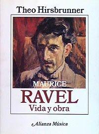 9788420685632: Maurice Ravel: Vida y obra (Alianza Música (Am))