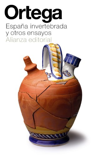 España invertebrada y otros ensayos / Invertebrate: Jose Ortega y