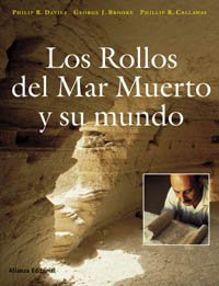 Los rollos del Mar Muerto y su mundo/ The Complete World of The Dead Sea Scrolls (Spanish Edition) (8420686301) by Philip R. Davies; George J. Brooke; Phillip R. Callaway
