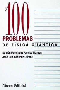 100 problemas de física cuántica / 100: Gomez, Jose Luis