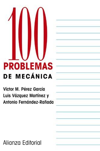 100 problemas de mecánica / 100 mechanical: GarcÃa, VÃctor M.