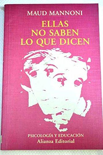 9788420686660: Ellas no saben lo que dicen / They do not Know what they Say (El Libro Universitario. Ensayo) (Spanish Edition)