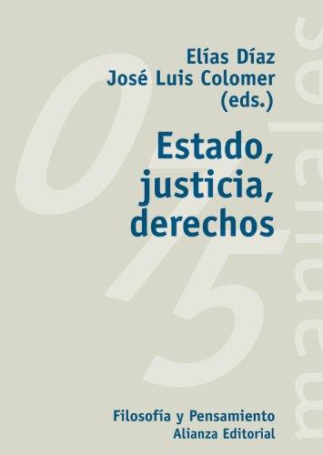 ESTADO, JUSTICIA, DERECHOS: Elías Díaz, José Luis Colomer (eds.)