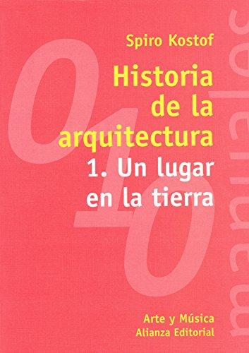 HISTORIA DE LA ARQUITECTURA (VOL. 1): SPIRO KOSTOF