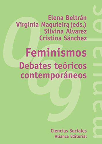 FEMINISMOS: DEBATES TEÓRICOS CONTEMPORÁNEOS: Elena Beltrán, Virginia Maquieira (eds.)...