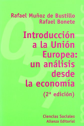 Introduccion a la Union Europea: un analisis desde la economia.: Munoz de Bustillo llorente,Rafael....