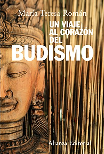 9788420687230: Un Viaje Al Corazon Del Budismo/ a Trip to the Heart of Budism (Spanish Edition)