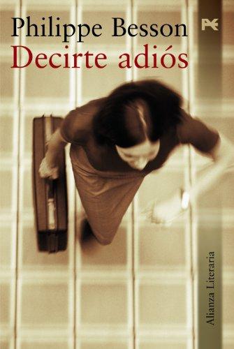 Decirte adios / Say Goodbye (Spanish Edition): Besson, Philippe