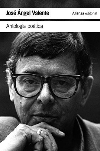 Antología poética: Josà Ã�ngel Valente